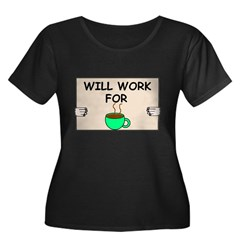 WILL WORK FOR COFFEE T