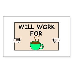 WILL WORK FOR COFFEE Rectangle Decal