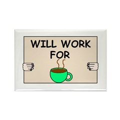 WILL WORK FOR COFFEE Rectangle Magnet