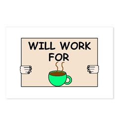 WILL WORK FOR COFFEE Postcards (Package of 8)