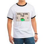 WILL WORK FOR COFFEE Ringer T