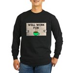 WILL WORK FOR COFFEE Long Sleeve Dark T-Shirt
