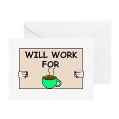 WILL WORK FOR COFFEE Greeting Cards (Pk of 10)