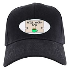 WILL WORK FOR COFFEE Baseball Hat