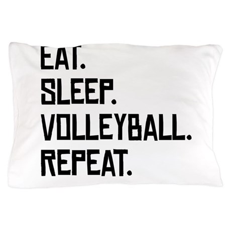 eat sleep volleyball repeat pillow case by