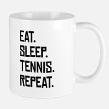 Eat Sleep Tennis Repeat Mugs