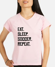 Eat Sleep Soccer Repeat Performance Dry T-Shirt