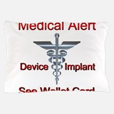 Medical Alert Device Implant See Walle Pillow Case
