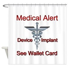 Medical Alert Device Implant See Wa Shower Curtain