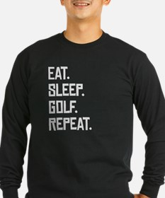 Eat Sleep Golf Repeat Long Sleeve T-Shirt