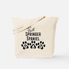 Worlds Best Springer Spaniel Dad Tote Bag