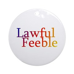 Lawful Feeble Ornament (Round)