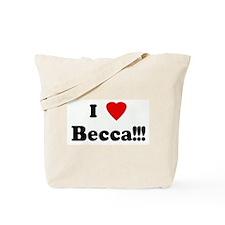 I Love Becca!!! Tote Bag