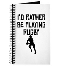 Id Rather Be Playing Rugby Journal