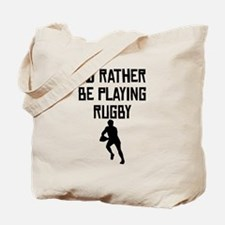 Id Rather Be Playing Rugby Tote Bag