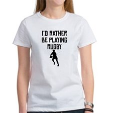 Id Rather Be Playing Rugby T-Shirt