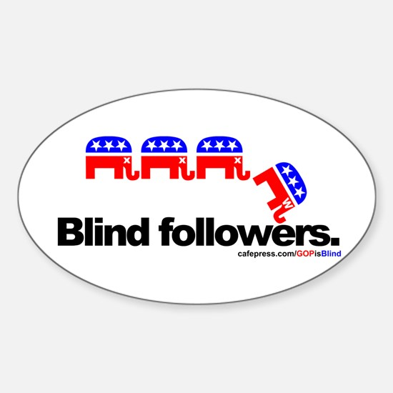 """GOP is Blind"" Oval Decal"