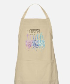 Break the Illusion and see the Truth Apron