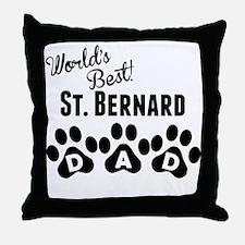 Worlds Best St. Bernard Dad Throw Pillow