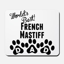 Worlds Best French Mastiff Dad Mousepad