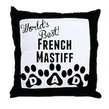 Worlds Best French Mastiff Dad Throw Pillow