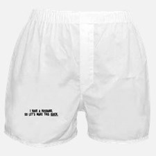"""I have a husband..."" Boxer Shorts"