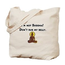 I'm Not Buddha! Tote Bag