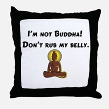 I'm Not Buddha! Throw Pillow