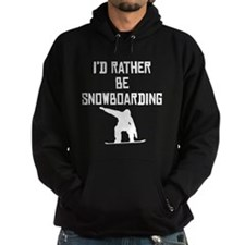 Id Rather Be Snowboarding Hoodie
