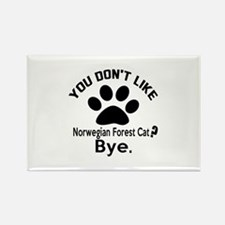 You Do Not Like norwegian forest Rectangle Magnet