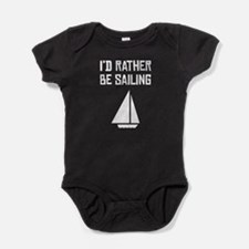 Id Rather Be Sailing Baby Bodysuit
