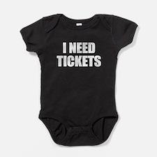 I Need Tickets Baby Bodysuit