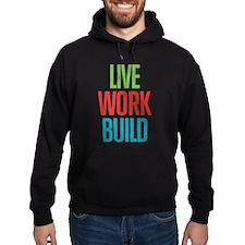 Live Work Build Hoodie