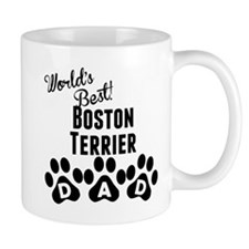 Worlds Best Boston Terrier Dad Mugs