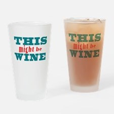 This Might Be Wine2 Drinking Glass