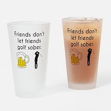 Friends Dont Let Friends Golf Sober Drinking Glass