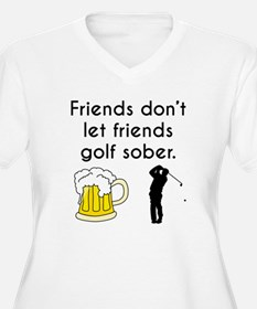 Friends Dont Let Friends Golf Sober Plus Size T-Sh