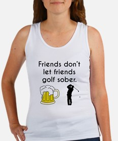 Friends Dont Let Friends Golf Sober Tank Top