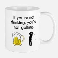 If Youre Not Drinking Youre Not Golfing Mugs