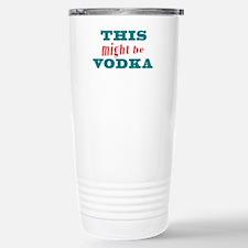 This Might Be Vodka2 Travel Mug