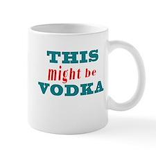 This Might Be Vodka2 Mugs