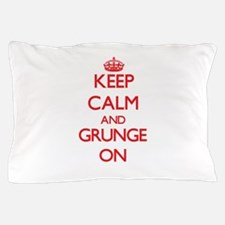 Keep Calm and Grunge ON Pillow Case