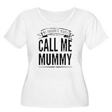 Call me mummy Plus Size T-Shirt