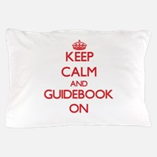 Keep Calm and Guidebook ON Pillow Case