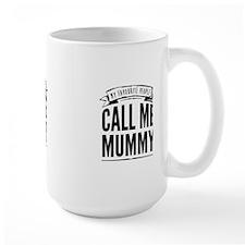 Call me mummy Mugs