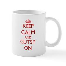Keep Calm and Gutsy ON Mugs