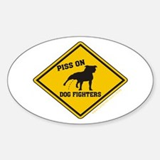 Piss On Animal Abusers Oval Decal
