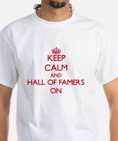 Keep Calm and Hall Of Famers ON T-Shirt