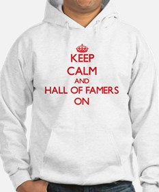 Keep Calm and Hall Of Famers ON Hoodie