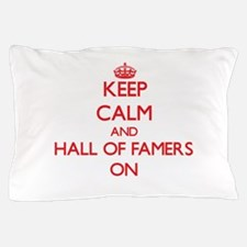 Keep Calm and Hall Of Famers ON Pillow Case